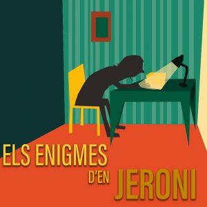 Els enigmes d'en Jeroni - Públic familiar